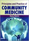 Principles and Practice of Community Medicine