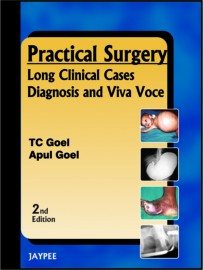 Practical Surgery Long Clinical Cases Diagnosis and Viva Voce
