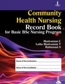 ommunity Health Nursing Record Book for Basic BSc Nursing Program