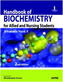 Handbook of Biochemistry for Allied and Nu ing Students