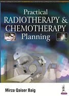 Practical Radiotherapy & Chemotherapy Planning